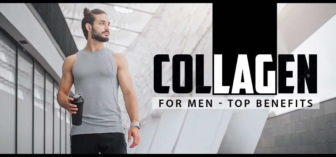 collagen for men Top Benefts