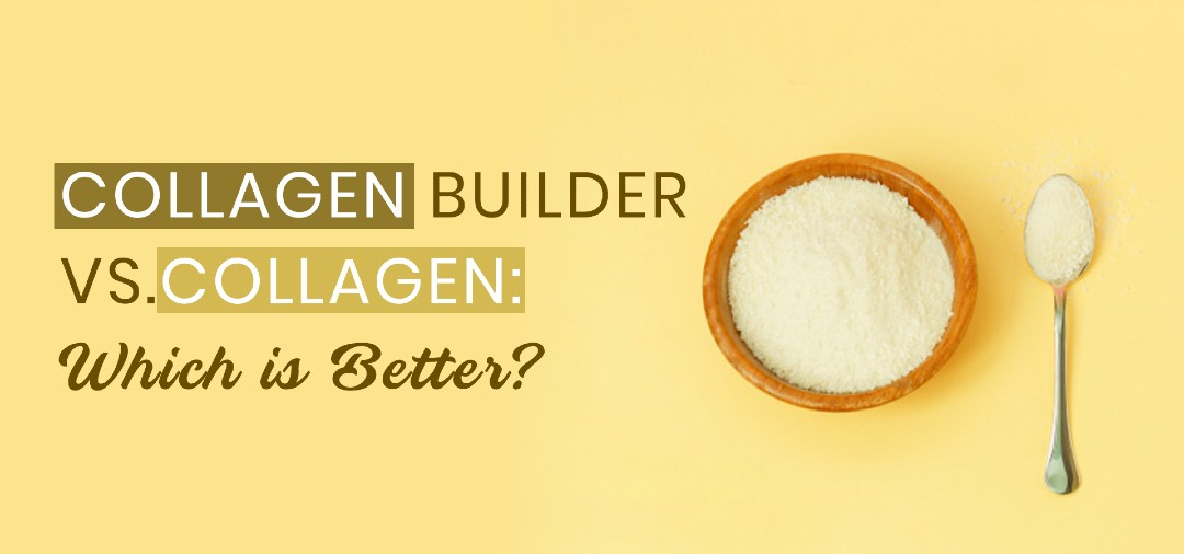 Collagen Builder Vs Collagen