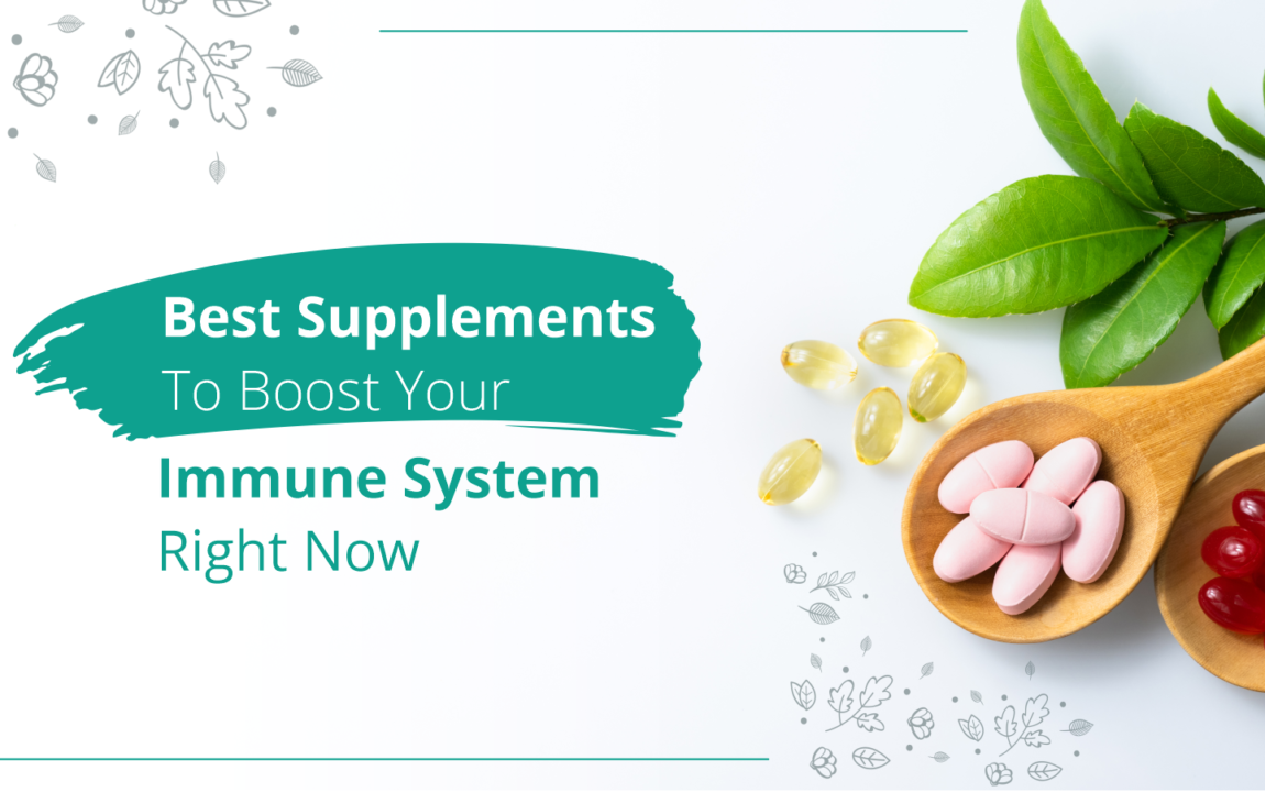 Best Supplements to Boost Your Immune System Right Now